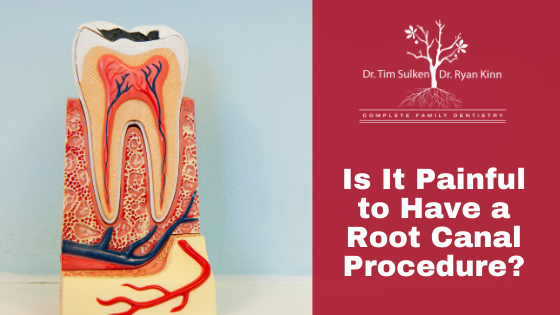 Is It Painful To Have A Root Canal Procedure?